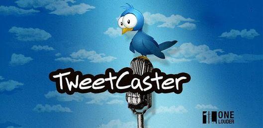Tweetcaster App
