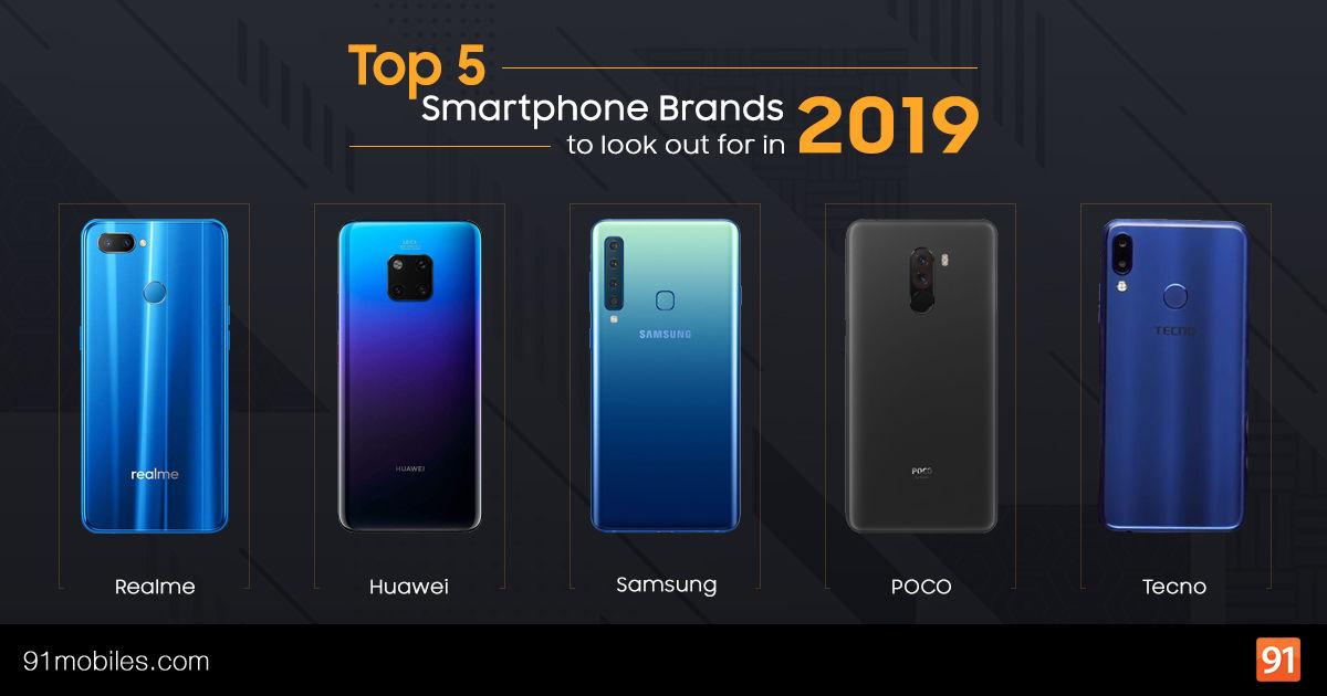 Best 2019 Smartphones Top 5 smartphone brands to look out for in 2019 | 91mobiles.com