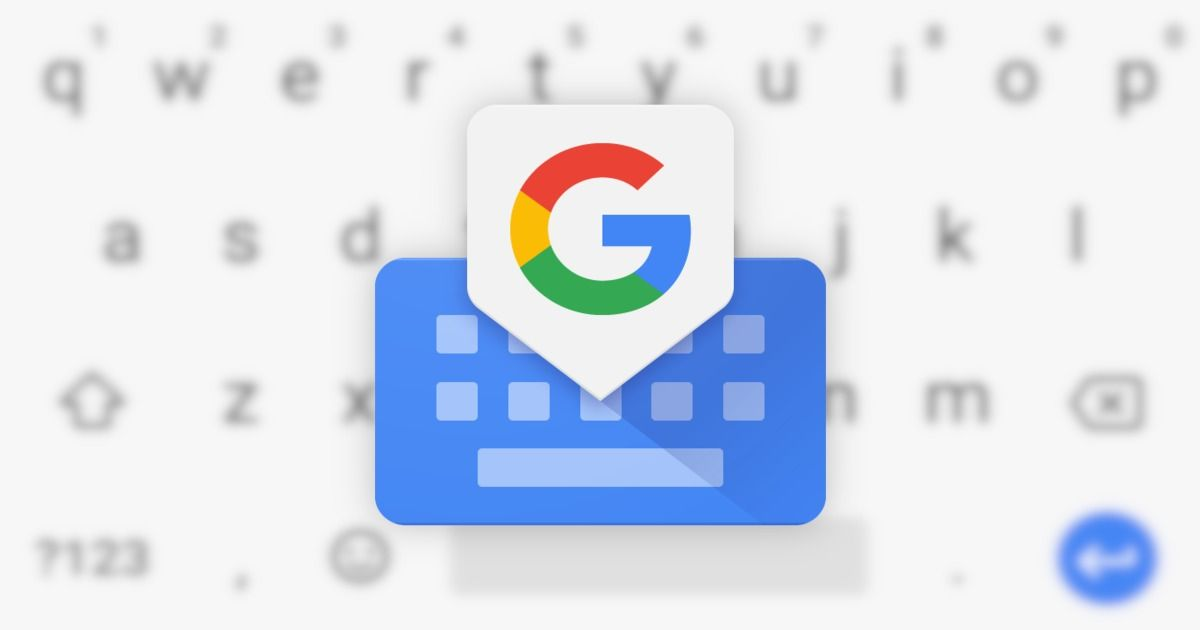 Google Gboard adds support for 50 more languages in latest