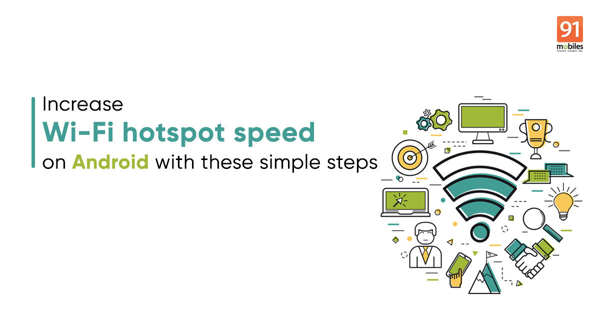 How To Increase Wi Fi Hotspot Speed On Android While Working From Home 91mobiles Com