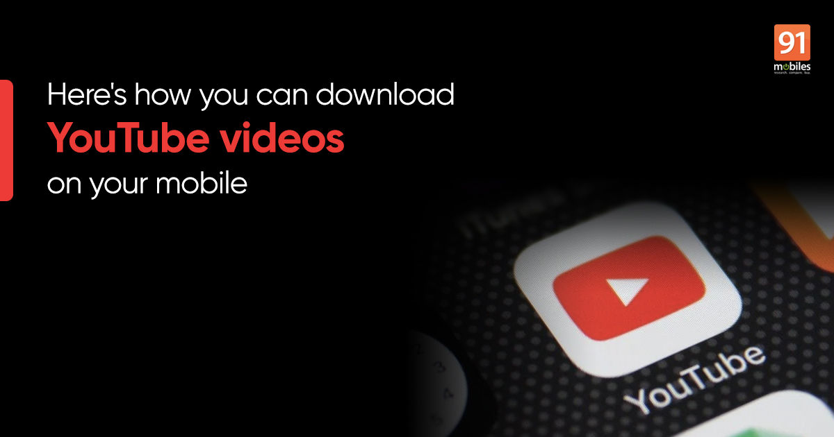Youtube To Mp4 Video Converter How To Download Youtube Videos On Mobile Phones 91mobiles Com