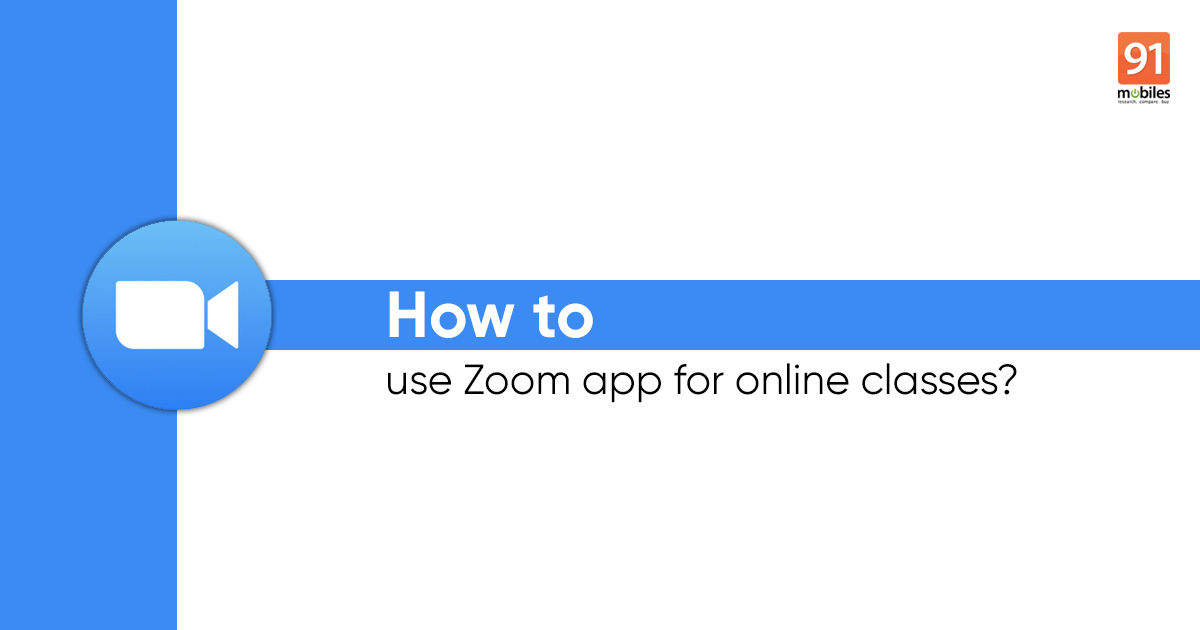 How To Install And Use Zoom App On Mobile Phones And Laptops For Online Classes 91mobiles Com