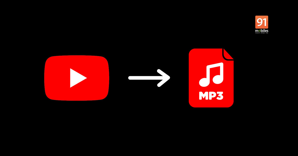 Youtube To Mp3 Converter How To Download Mp3 From Youtube Videos 91mobiles Com