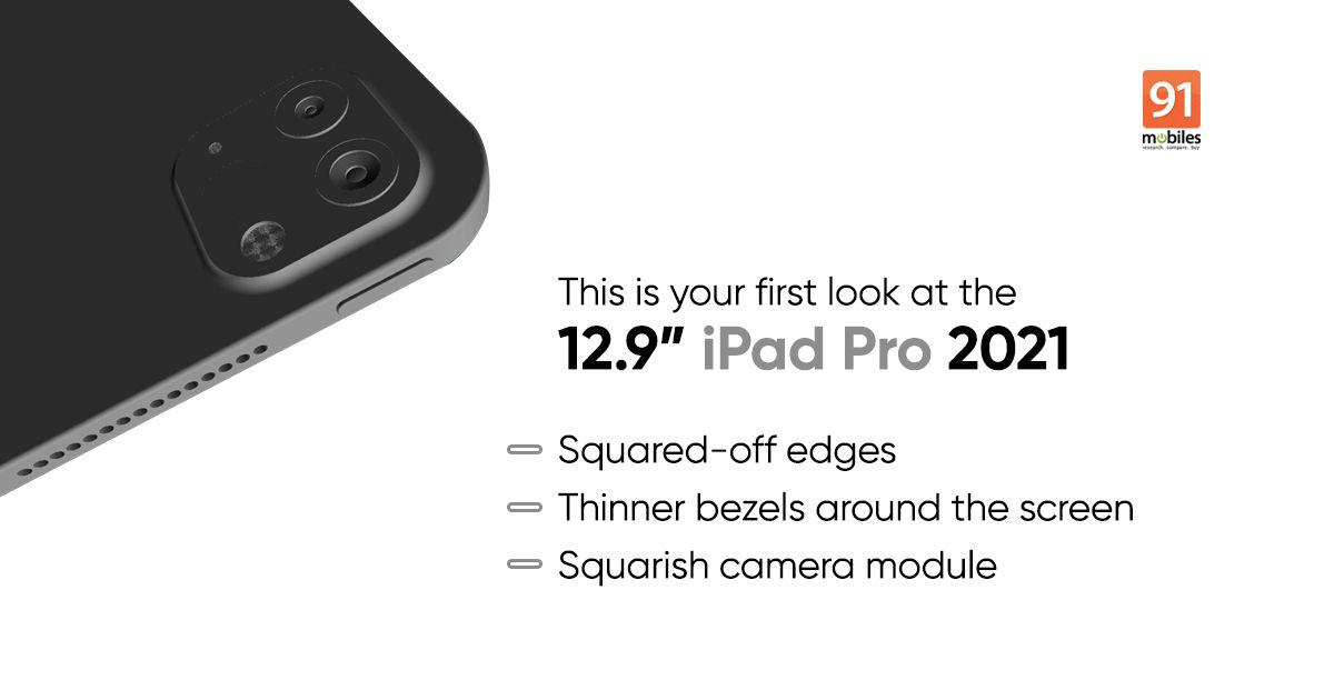 Exclusive iPad Pro 2021 12.9-inch design revealed ...