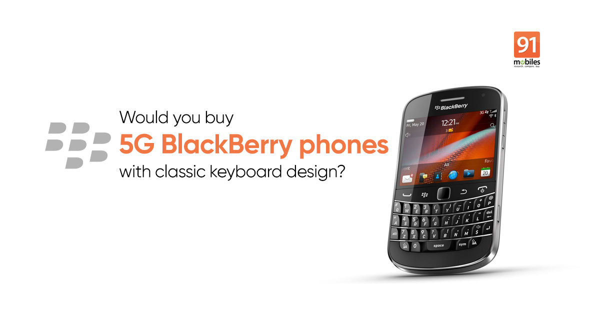 5G BlackBerry phones with classic hardware keyboard launching this year - 91mobiles