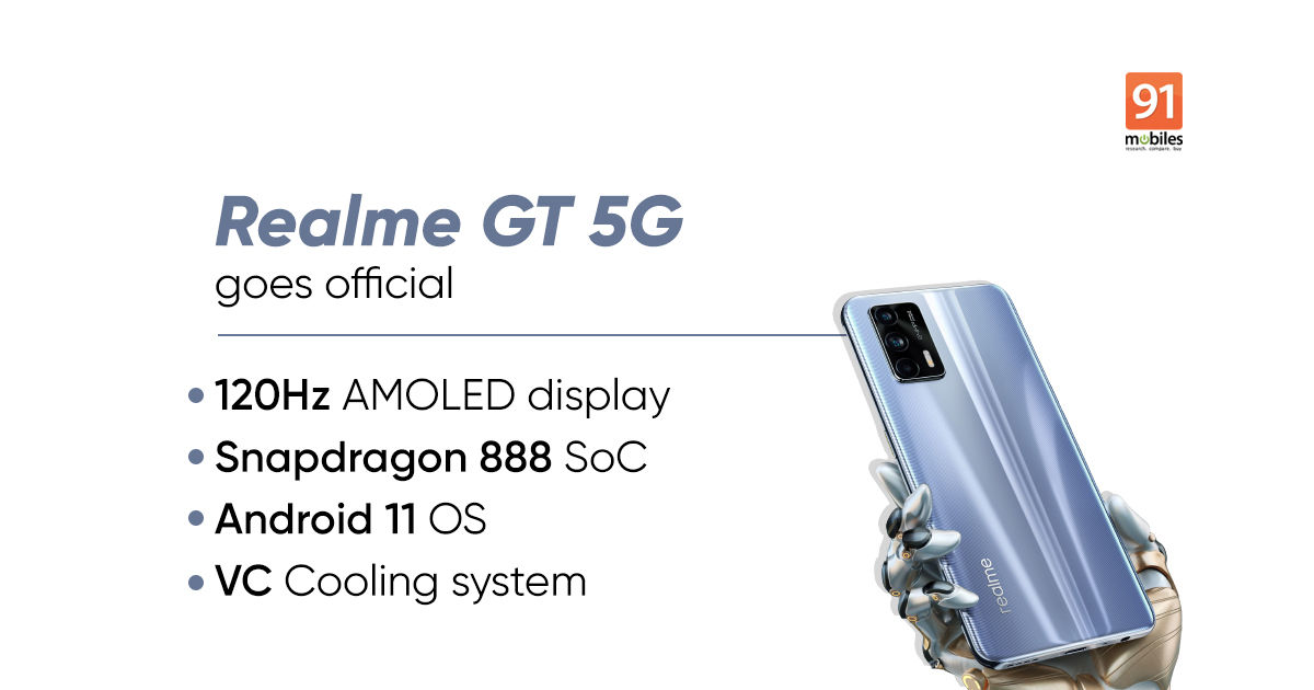 Realme GT 5G launched: Snapdragon 888 SoC, 120Hz AMOLED display at around Rs 31,000 - 91mobiles
